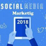 بازاریابی شبکه های اجتماعی در سال 2018