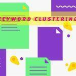 راهنمای خوشه بندی کلمات کلیدی – قسمت دوم